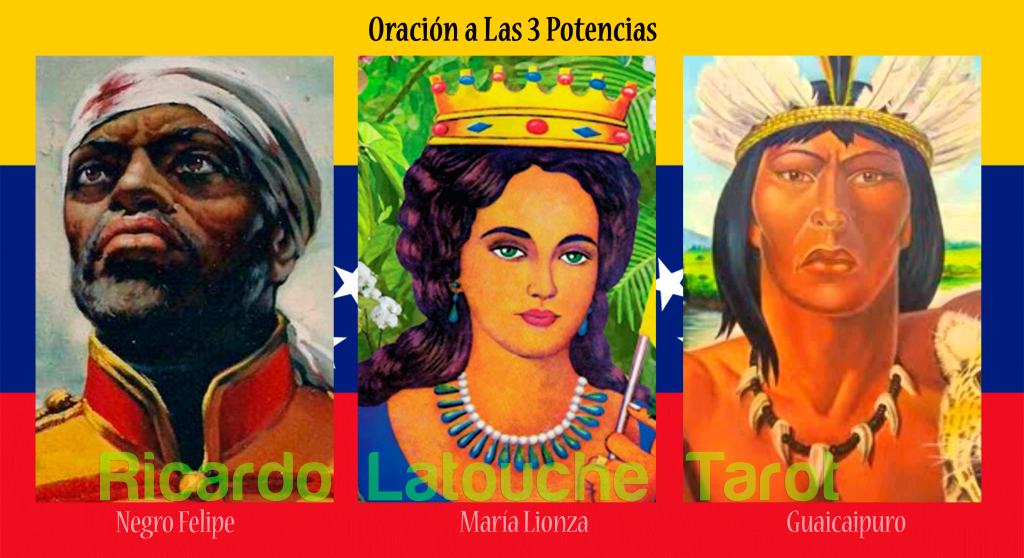 oración a las 3 potencias, oracion-3-potencias-ricardolatouchetarot-negro-felipe-maria-lionza-guaicaipuro